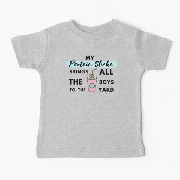 My Milkshake Brings All The Boys To The Yard Baby T-Shirts ...