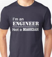I'm an engineer, not a magician Unisex T-Shirt