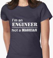 I'm an engineer, not a magician Women's Fitted T-Shirt