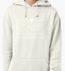 I teach. What is your superpower? Pullover Hoodie