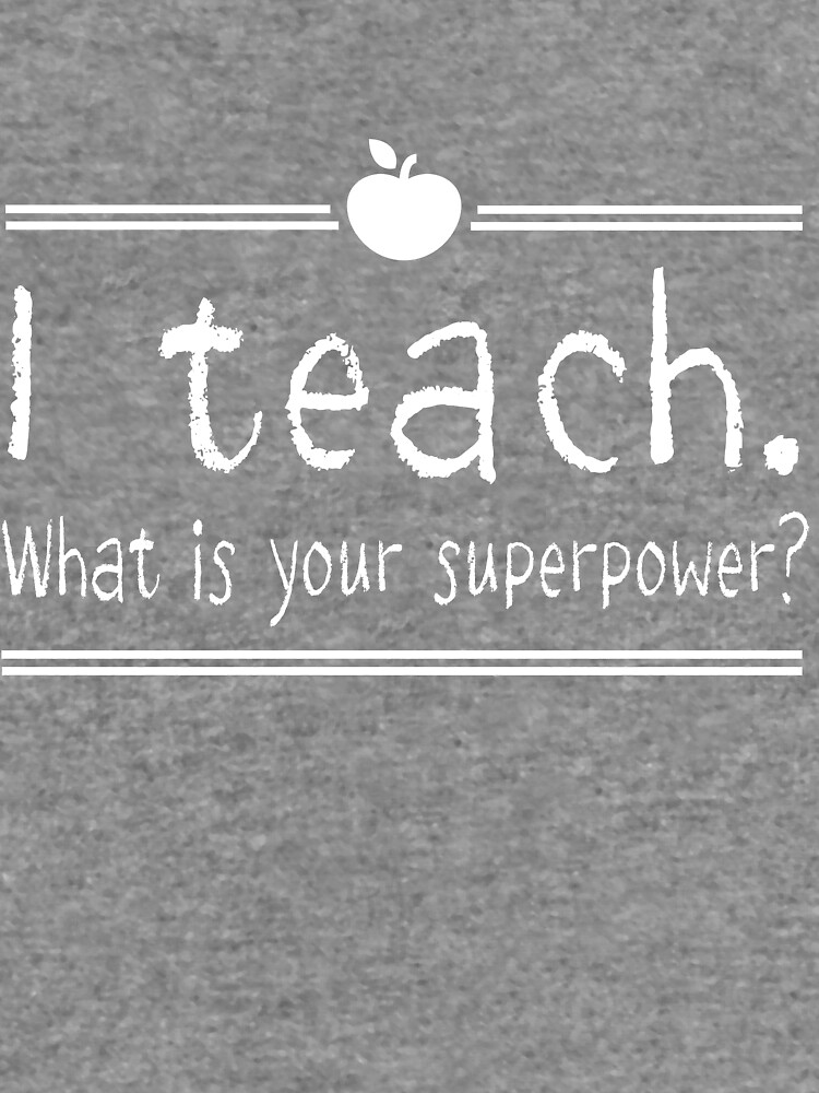 I teach. What is your superpower? by careers