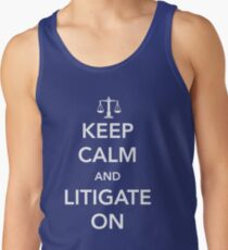 Keep calm and litigate on Tank Top