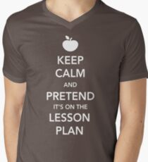 Keep Calm and Pretend it's on the lesson plan Men's V-Neck T-Shirt