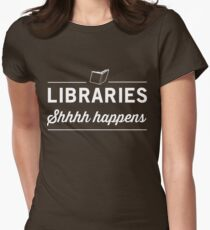 Libraries. Shh Happens Women's Fitted T-Shirt