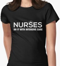Nurses do it with intensive care Womens Fitted T-Shirt