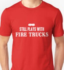 Still plays with firetrucks Unisex T-Shirt