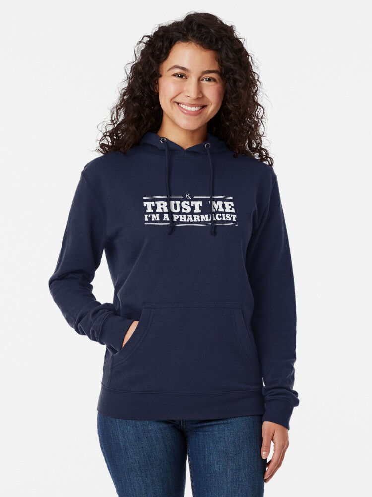 Alternate view of Trust Me, I'm a Pharmacist Lightweight Hoodie
