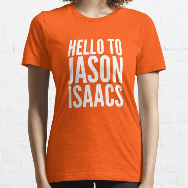 Hello To Jason Isaacs - Superfan! (white text) Essential T-Shirt