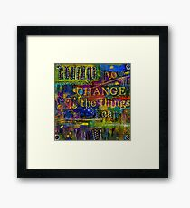 Courage to CHANGE Framed Print