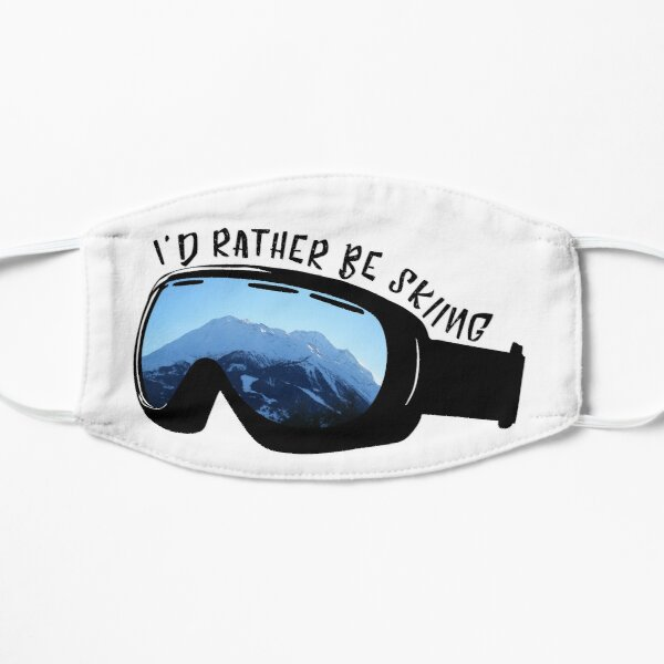 I'd Rather Be Skiing - Goggles Flat Mask