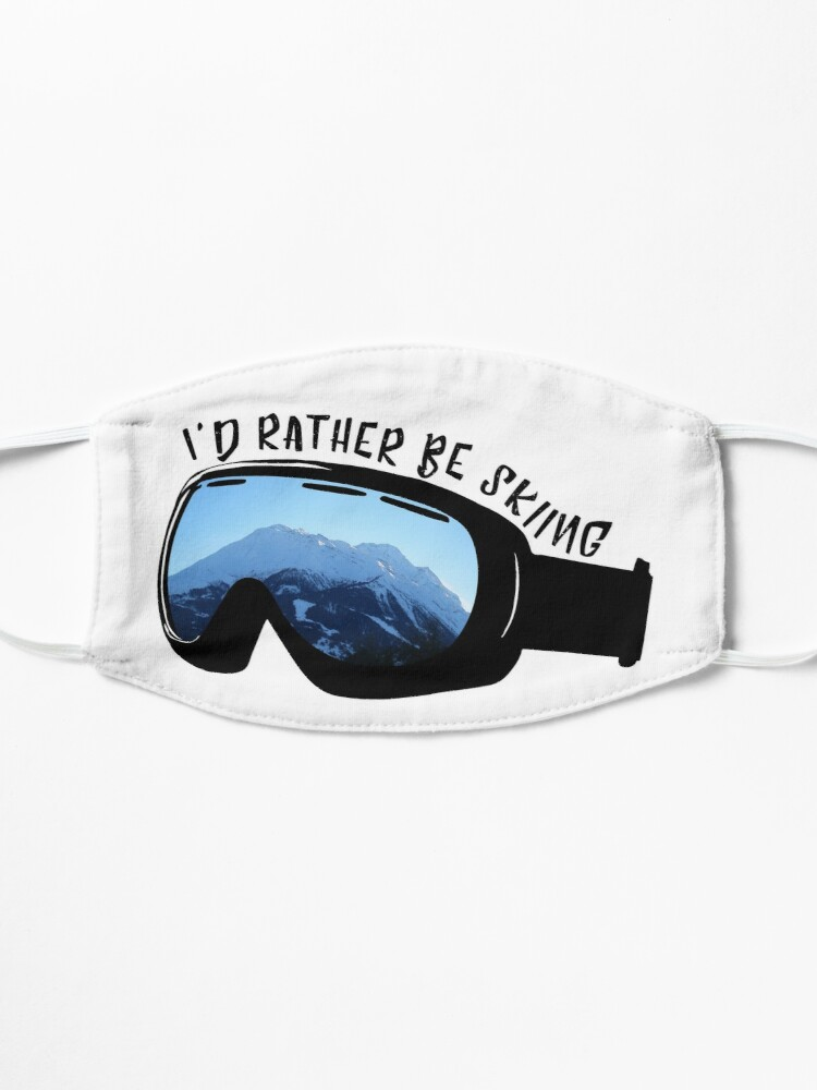 Alternate view of I'd Rather Be Skiing - Goggles Mask