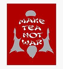 Make Tea, Not War Photographic Print
