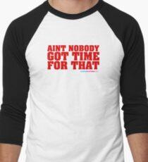 Aint Nobody Got Time For That Men's Baseball ¾ T-Shirt