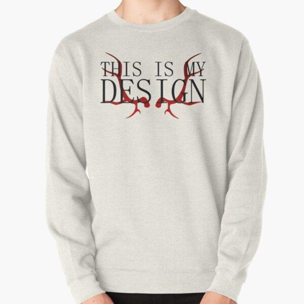 Hannibal - This is my Design Pullover Sweatshirt