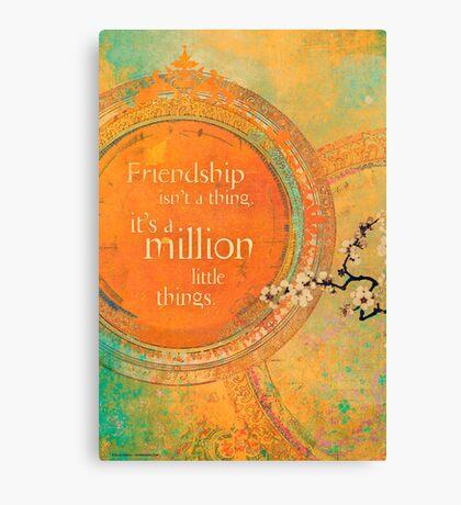 Friendship isn't a Thing... Canvas Print