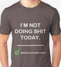 Im not doing shit today Unisex T-Shirt