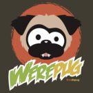 Tugg the WerePug - Dark Color Apparel by boodapug