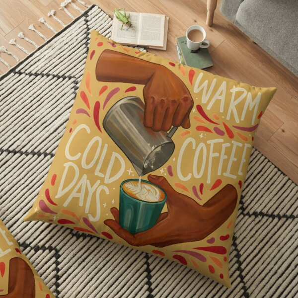 Warm Coffee Cold days Floor Pillow