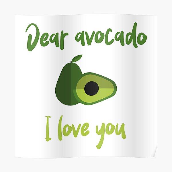 Dear Avocado I Love You Poster