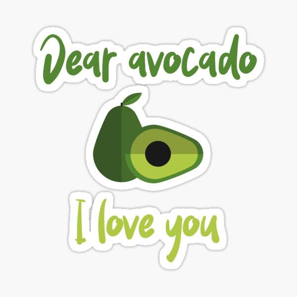 Dear Avocado I Love You Sticker