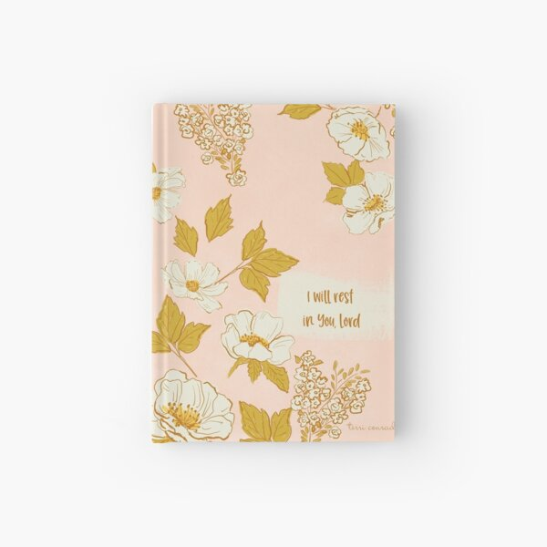 I Will Rest in You Lord, Scripture Art, Line Art Florals, Hand Illustrated Florals by Terri Conrad Designs Hardcover Journal