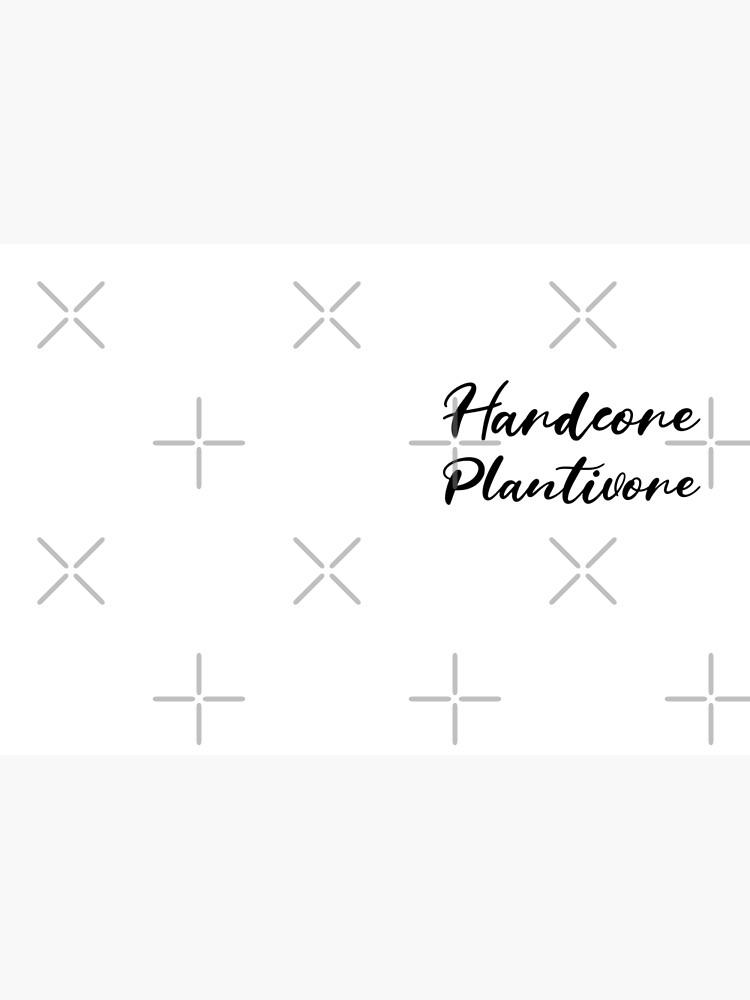 Hardcore Plantivore Black by nikkihstokes