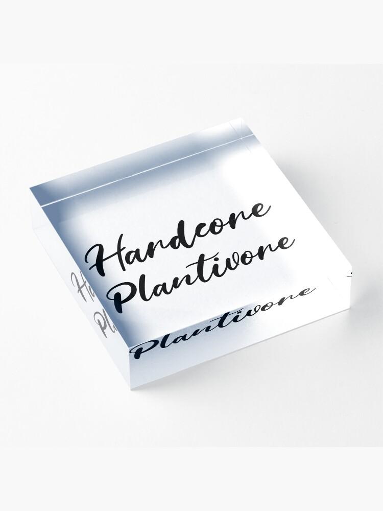 Alternate view of Hardcore Plantivore Black Acrylic Block