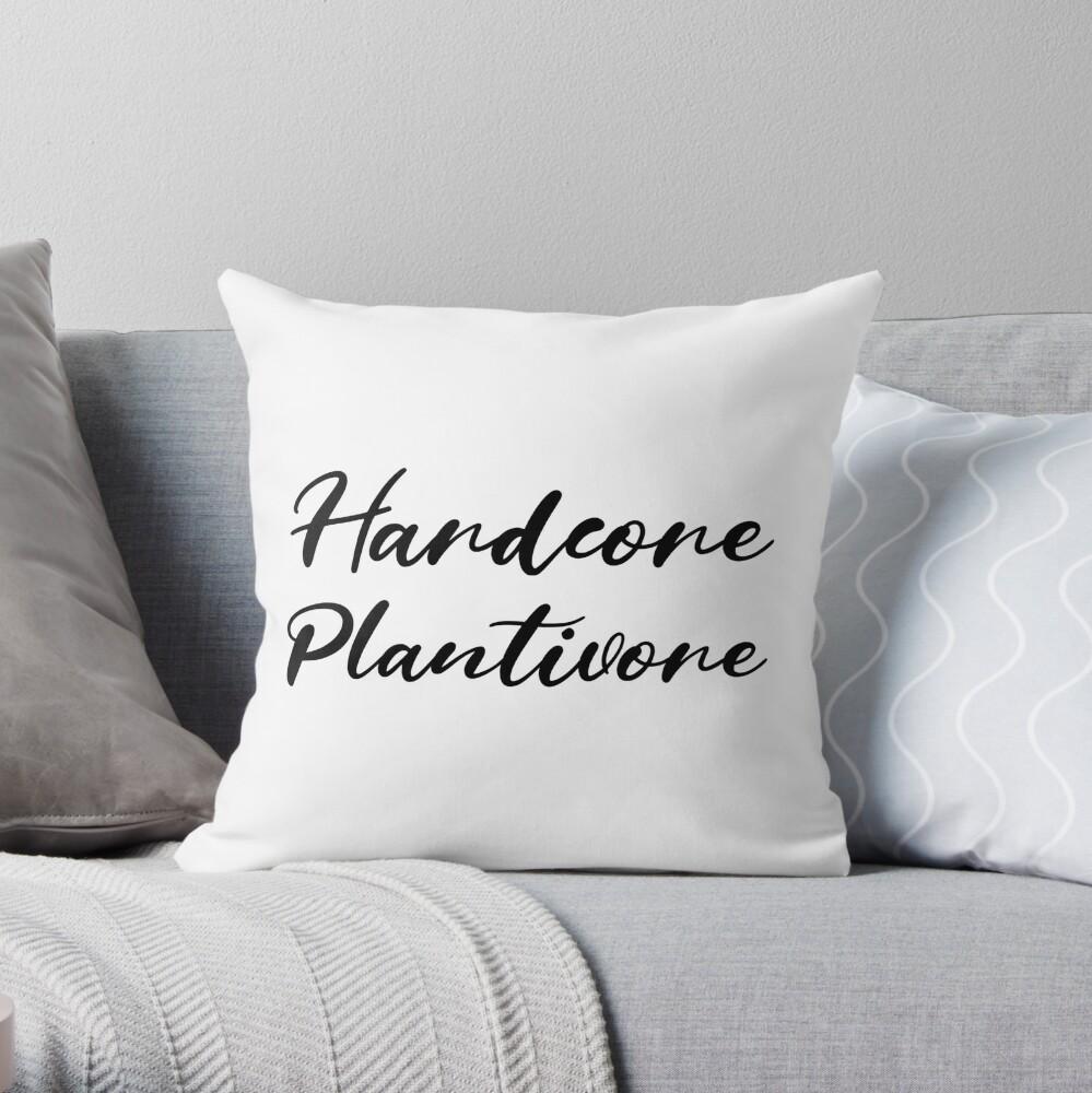 Hardcore Plantivore Black Throw Pillow