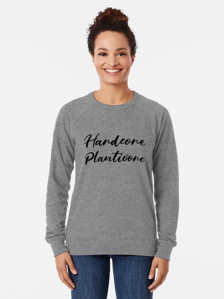 Alternate view of Hardcore Plantivore Black Lightweight Sweatshirt