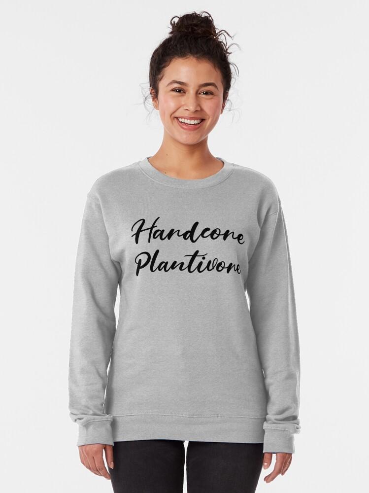 Alternate view of Hardcore Plantivore Black Pullover Sweatshirt