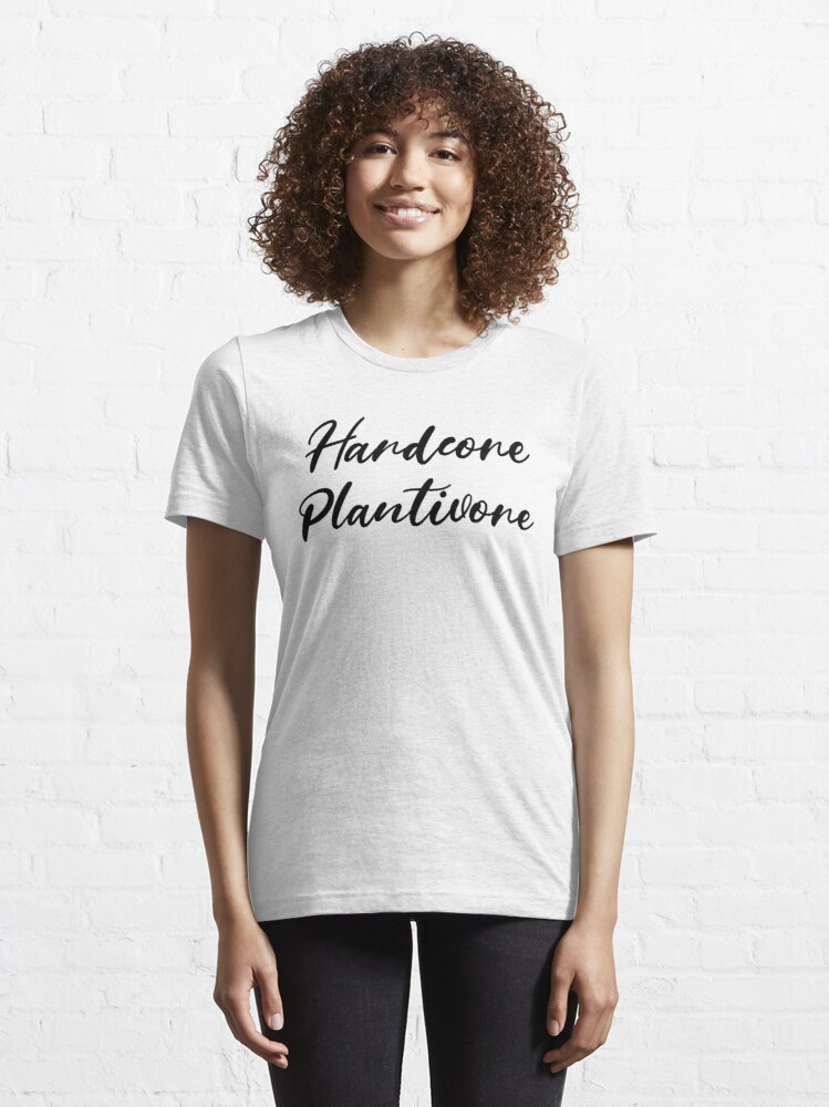 Alternate view of Hardcore Plantivore Black Essential T-Shirt