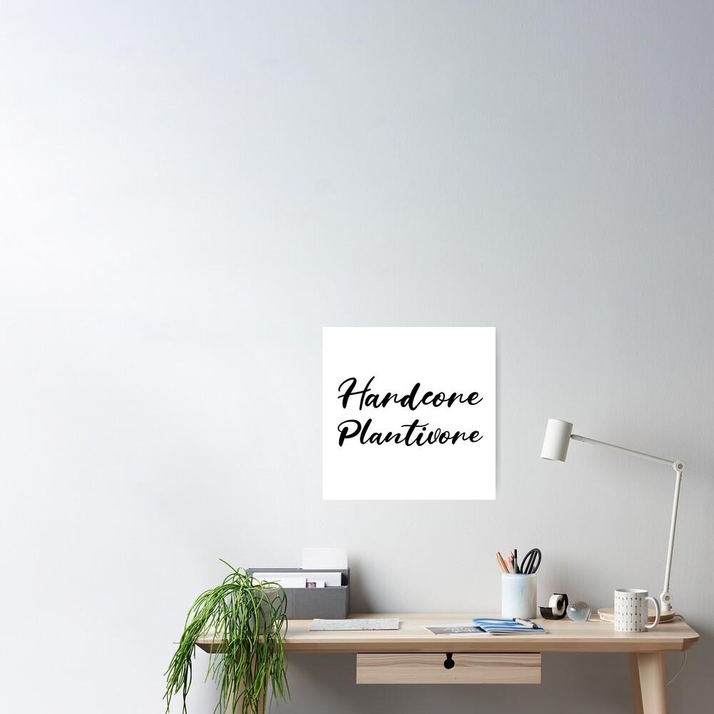 Hardcore Plantivore Black Poster