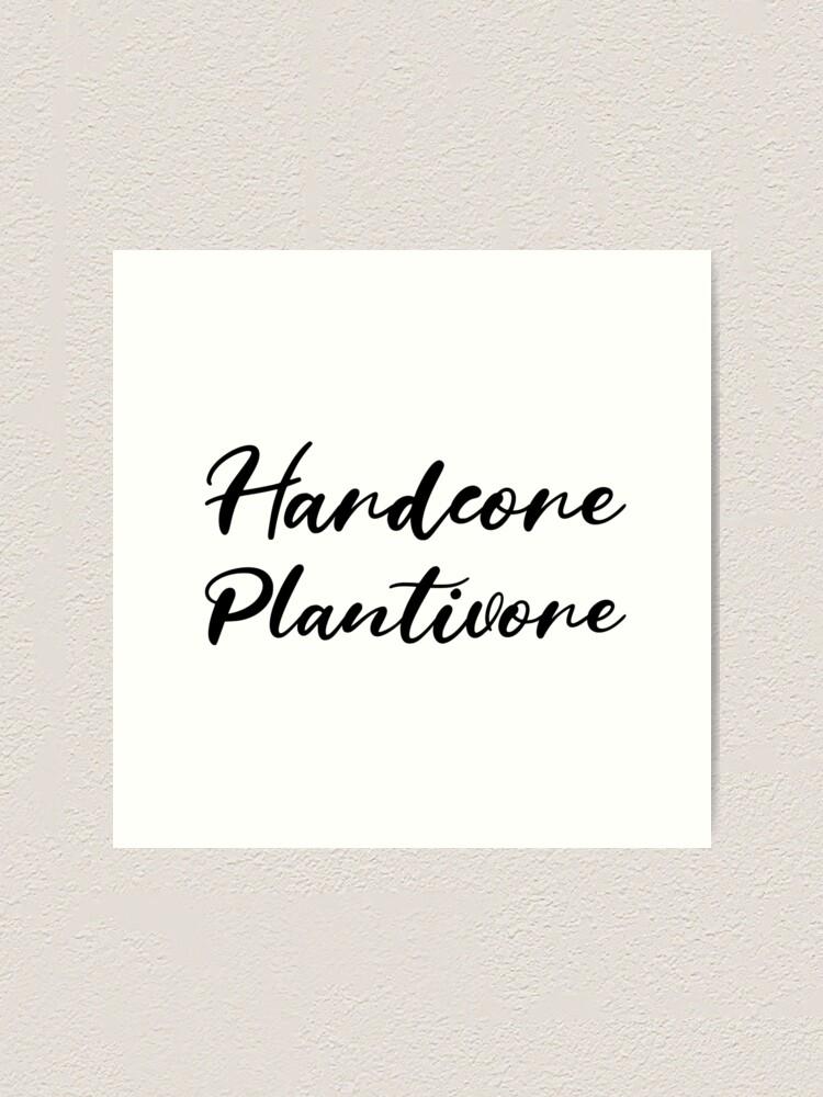 Alternate view of Hardcore Plantivore Black Art Print