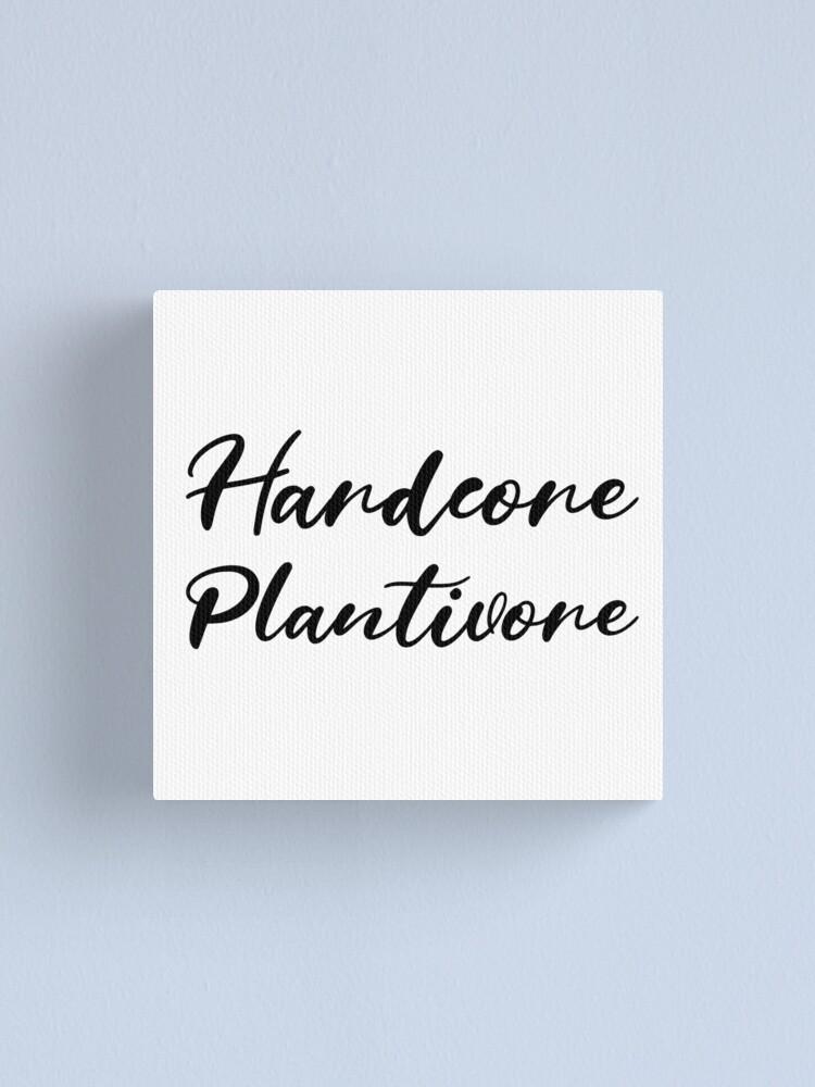 Alternate view of Hardcore Plantivore Black Canvas Print
