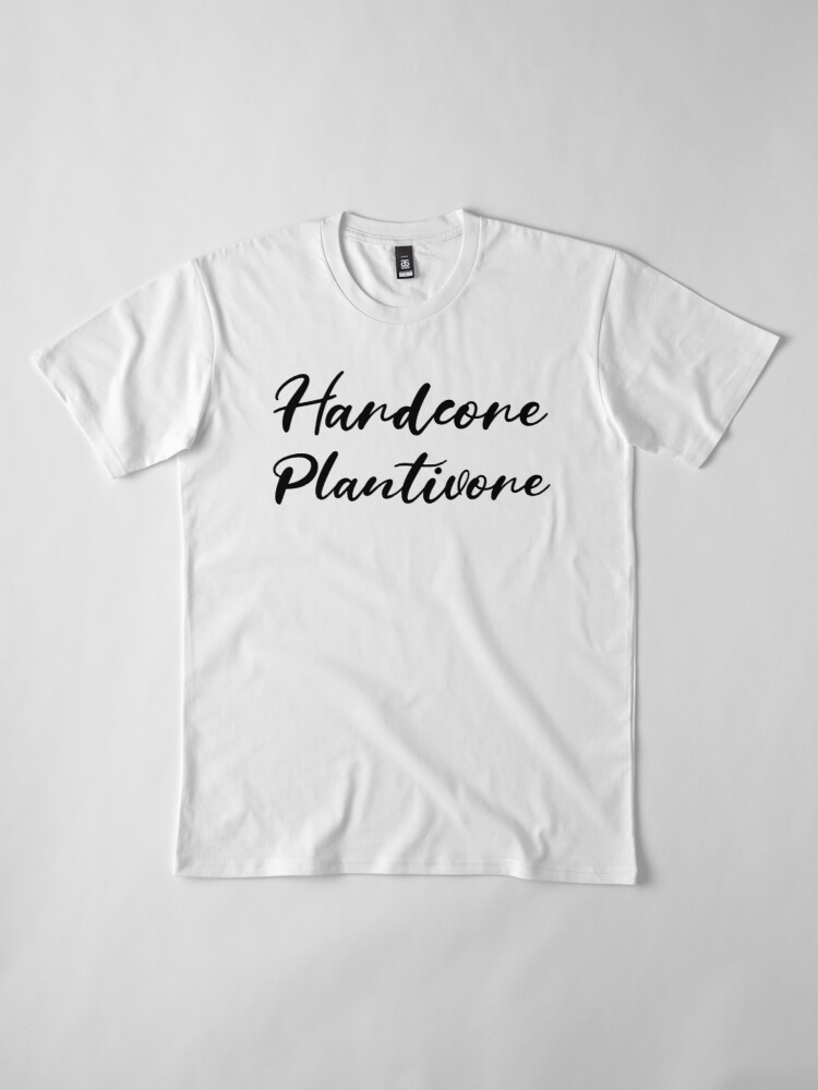 Alternate view of Hardcore Plantivore Black Premium T-Shirt