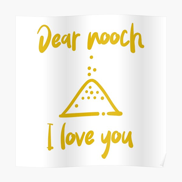 Dear Nooch I Love You Poster