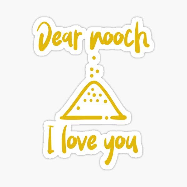 Dear Nooch I Love You Sticker