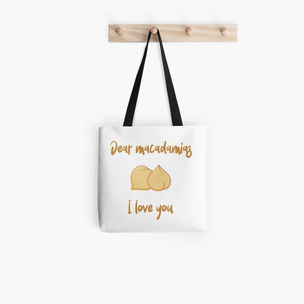 Dear Macadamias I Love You Tote Bag