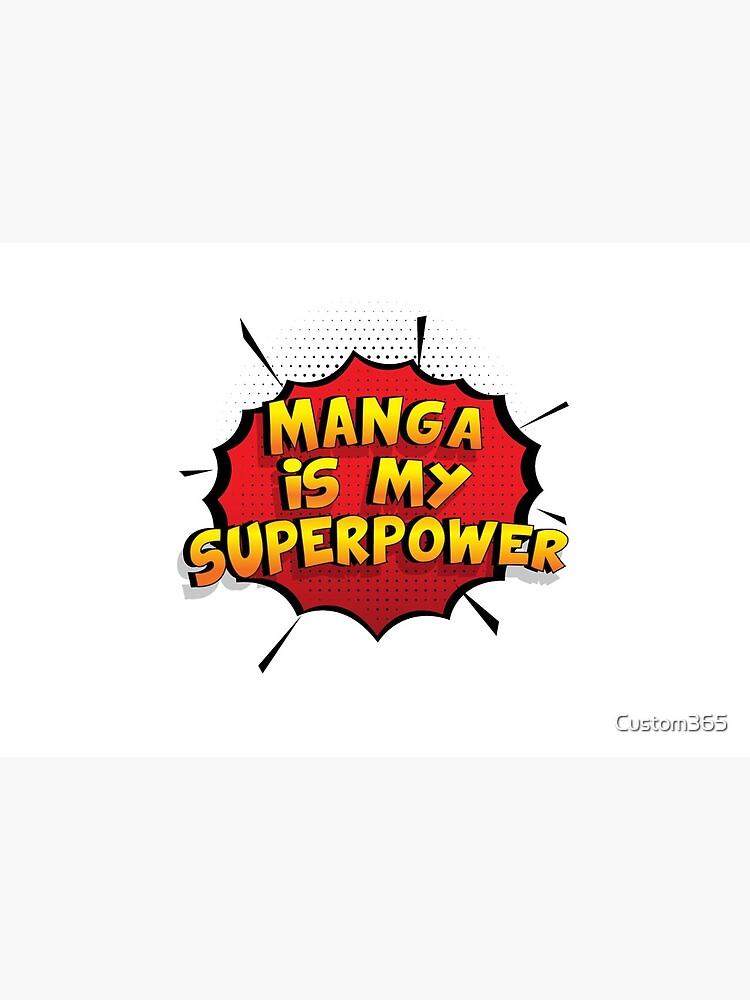 Manga ist mein Superpower Lustiges Manga Designgeschenk von Custom365