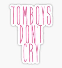 tomboys don't cry (pink) Sticker