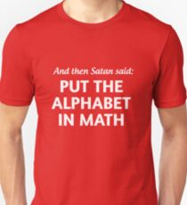 And then Satan said put the alphabet in math Unisex T-Shirt