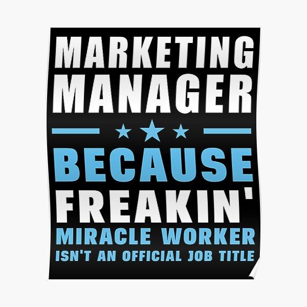 Gerente de marketing porque Freakin 'Miracle Worker no es un cargo oficial Póster
