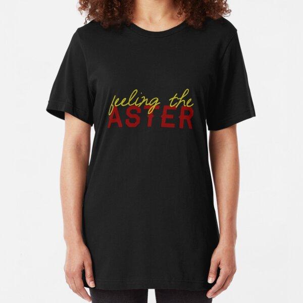 Feeling the Aster - T-Shirt! Slim Fit T-Shirt