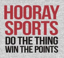 Hooray Sports Do the thing Win the points | Unisex T-Shirt