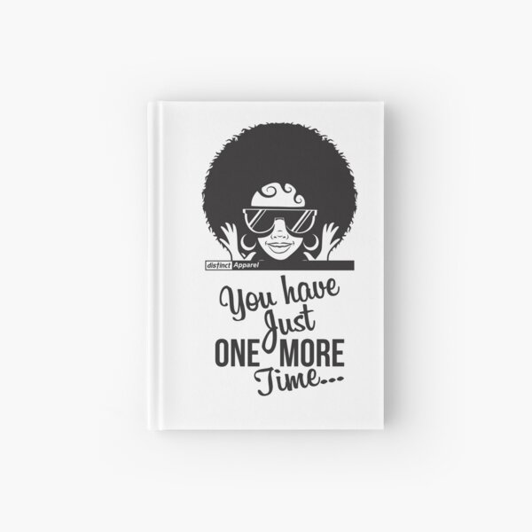 JUST ONE MORE TIME Hardcover Journal