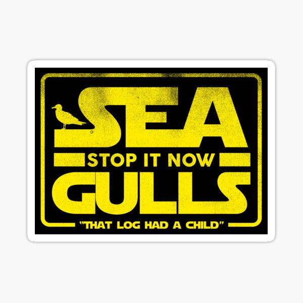 Seagulls Stop It Now Sticker