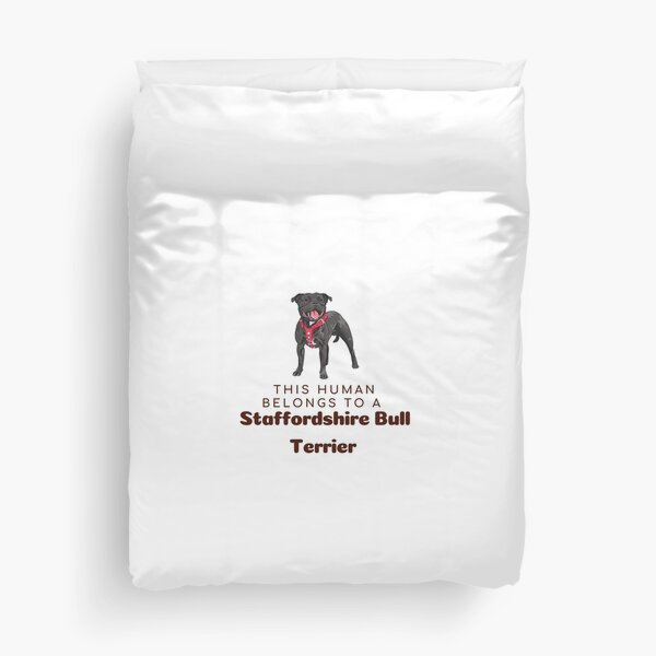 This Human Belongs To A Staffie Mom Staffordshire Bull Terrier Dog Pet Owner Duvet Cover