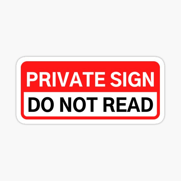 PRIVATE SIGN DO NOT READ Sticker