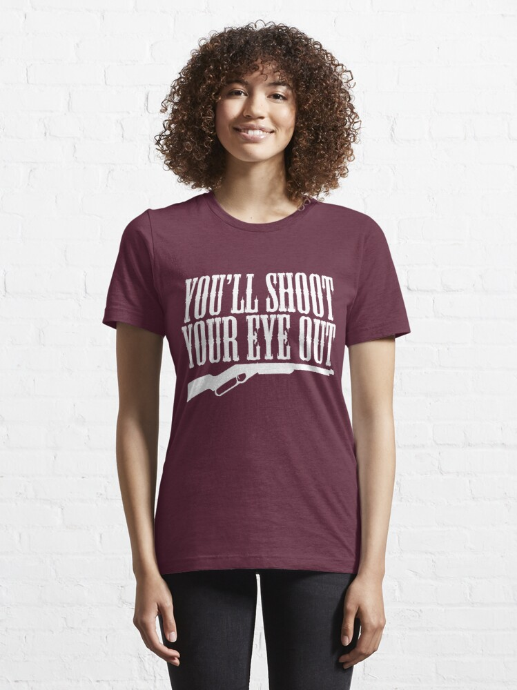 Alternate view of You'll Shoot Your Eye Out Essential T-Shirt