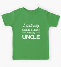 I get my good lucks from my uncle Kids Tee